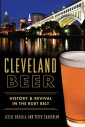 Cleveland Beer: History & Revival in the Rust Belt