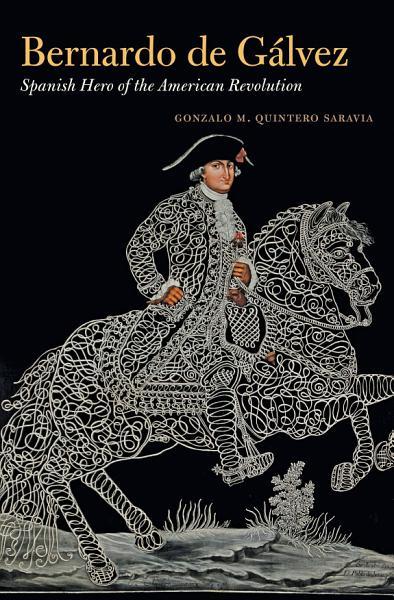 Download Bernardo de G  lvez Book
