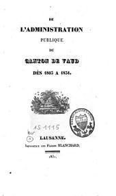 De l'administration publique du Canton de Vaud dès 1803 à 1831