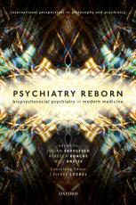 Psychiatry Reborn  Biopsychosocial Psychiatry in Modern Medicine PDF