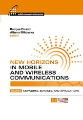 New Horizons in Mobile and Wireless Communications: Networks, services, and applications