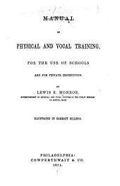 Manual of Physical and Vocal Training: For the Use of Schools and for Private Instruction