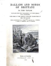 "Ballads and Songs of Brittany by Tom Taylor. Translated from the ""Barsaz [sic]-Breiz"" of Vicomte H. de la Villemarqué, with some of the original melodies harmonized by Mrs. Tom Taylor ... Illustrations by J. Tissot, J. E. Millais, J. Tenniel, etc"