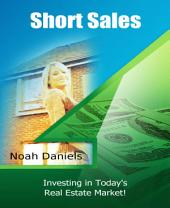 Short Sales - Investing In Today's Real Estate Market