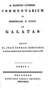 D. Martini Lutheri Exegetica opera Latina: Volumes 29-31