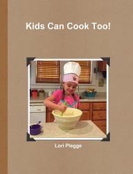 Kids Can Cook Too  Book PDF
