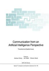 Communication from an Artificial Intelligence Perspective: Theoretical and Applied Issues