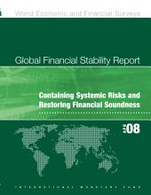 Global Financial Stability Report: Containing Systemic Risks and Restoring Financial Soundness, April 2008