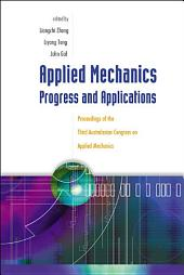 Applied Mechanics: Progress And Applications, Proceedings Of The Third Australasian Congress On Applied Mechanics