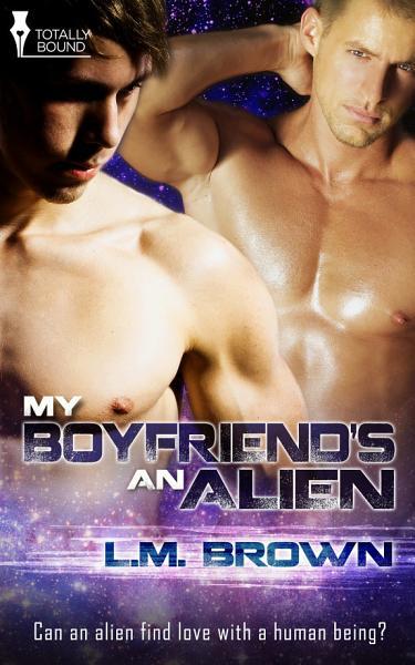 My Boyfriends An Alien