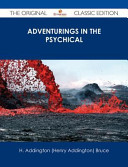 Adventurings in the Psychical   The Original Classic Edition PDF