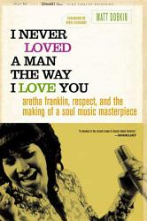I Never Loved A Man The Way I Love You Book PDF