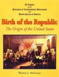 Birth Of The Republic The Origin Of The United States Book PDF