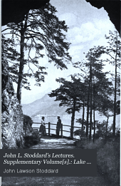 John L. Stoddard's Lectures. Supplementary Volume[s].: Lake Como. The upper Danube. Bohemia