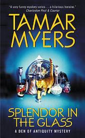 Splendor in the Glass: A Den of Antiquity Mystery