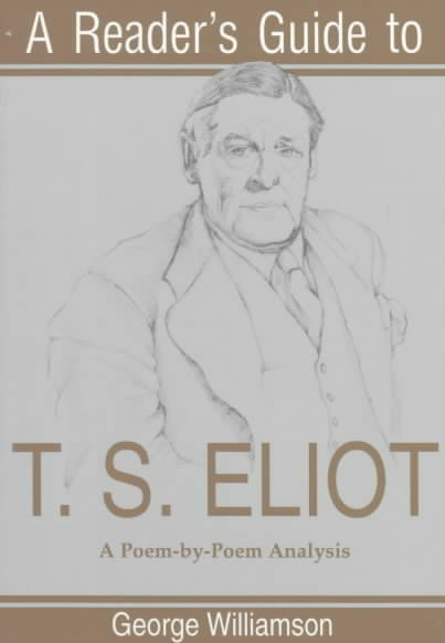 A Reader s Guide to T S  Eliot