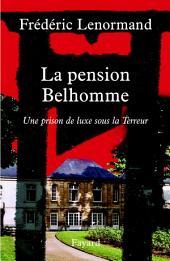 La pension Belhomme: Une prison de luxe sous la Terreur