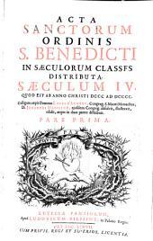 Acta sanctorum ordinis S. Benedicti, in saeculorum classes distributa saeculum primum quod est ab anno Christi D ad DC