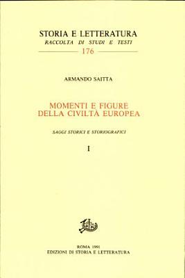 Momenti E Figure Della Civilta Europea Saggi Storici E Storiografici Voll I Ii