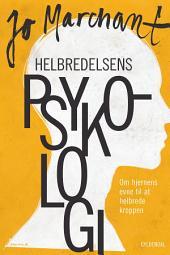 Helbredelsens psykologi: Om hjernens evne til at helbrede kroppen