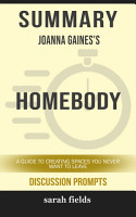 Summary  Joanna Gaines  Homebody  A Guide to Creating Spaces     PDF