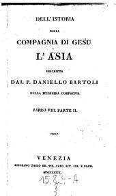 Dell'istoria della Compagnia di Gesu. L'Asia descritta: Volume 2;Volume 8
