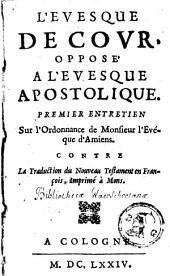 L'evesque de cour, opposé a l'evesque apostolique. Premier [-cinquième] entretien ...