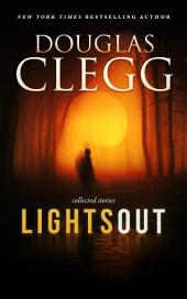 Lights Out: A Box Set of Three (The Nightmare Chronicles, Night Asylum, Wild Things + Bonus Novelette)