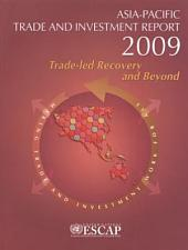 Asia-Pacific Trade and Investment Report 2009: Trade-led Recovery and Beyond