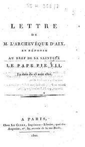 Lettre de M. l'archevêque d'Aix, en réponse au bref de sa sainteté le pape Pie VII, en date du 15 août 1801