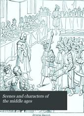 Scenes and Characters of the Middle Ages