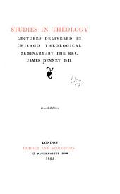 Studies in Theology: Lectures Delivered in Chicago Theological Seminary
