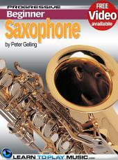 Saxophone Lessons for Beginners: Teach Yourself How to Play Saxophone (Free Video Available), Edition 2