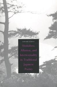 Utamakura  Allusion  and Intertextuality in Traditional Japanese Poetry PDF