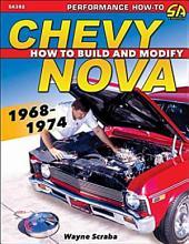 Chevy Nova 1968-1974: How to Build and Modify