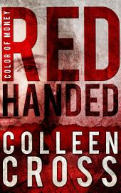 Red Handed: A Katerina Carter Color of Money Cozy Mystery: An International Cozy Mystery and Crime Private Investigator Short Story