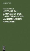 Histoire du Canada et des Canadiens sous la domination anglaise PDF