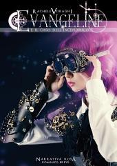 Evangeline e il caso dell'Incendiario (Evangeline #01)
