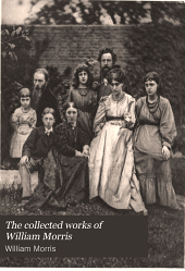 The Collected Works of William Morris: Three northern love stories. The tale of Beowulf