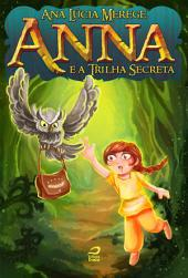 Anna e a Trilha Secreta