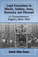 Legal Executions in Illinois  Indiana  Iowa  Kentucky and Missouri PDF