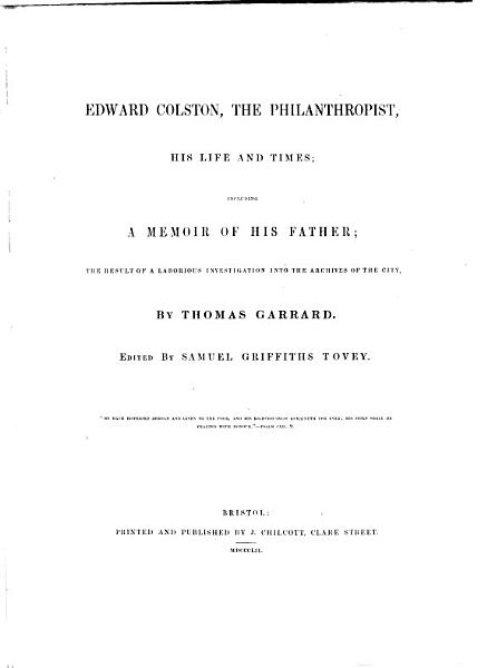Edward Colston, the Philanthropist, His Life and Times