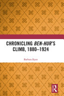 Chronicling Ben-Hur's Climb, 1880-1924