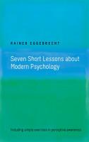 Seven Short Lessons about Modern Psychology PDF