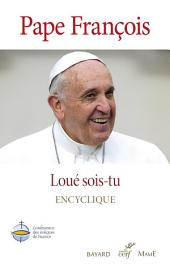 Loué sois-tu - Laudato Si': Édition officielle de la Conférence des évêques de France