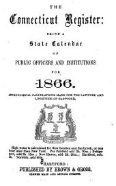 The Connecticut Register: Being a State Calendar of Public Officers and Institutions in Connecticut, for ...
