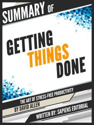 Summary Of 'Getting Things Done: The Art Of Stress-Free Productivity - By David Allen'