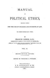 Manual of Political Ethics: Designed Chiefly for the Use of Colleges and Students at Law, Volume 2