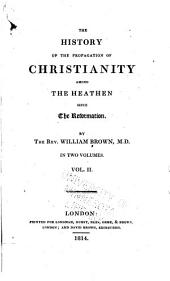 The History of the Propagation of Christianity Among the Heathen Since the Reformation: Volume 2