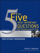 The Five Most Important Questions Self Assessment Tool: Participant Workbook, Edition 3